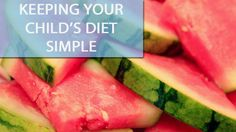 How to keep your kids' diet simple #mumsintheknow