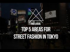 The Top 5 Areas for Street Fashion in Tokyo | From The Casual - YouTube