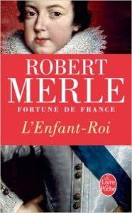 L'Enfant-Roi est un roman de Robert Merle publié aux éditions Livre de Poche. Une critique de Ambroise Raymond pour L'Ivre de Lire !