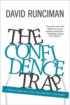 Confidence Trap : A History of Democracy in Crisis from World War I to the Present