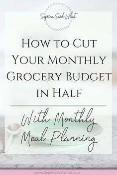 Cut your grocery bill in half with monthly meal planning.