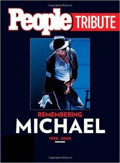 People Tribute : Remembering Michael 1958 - 2009 Hardcover- August 11, 2009
