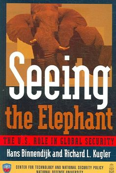 Seeing the Elephant: The U.S. Role in Global Security