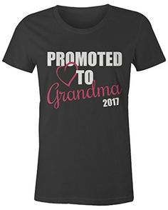 Shirts By Sarah Women's Promoted To Grandma 2017 T-Shirt New Grandparents Baby…