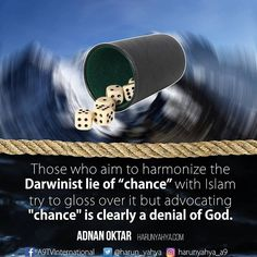 """Those who aim to harmonize the #Darwinist #lie of """"#chance"""" with #Islam try to gloss over it but advocating """"chance"""" is clearly a denial of God.  #tv #broadcast en.a9.com.tr #islam #God #quran #Muslim #books #adnanoktar #istanbul #islamicquote #quote #love #Turkey #art#instaart #fashion #music #luxury #UK #usa #history #photoshoot #photooftheday #science"""