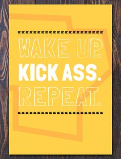 Wake Up Kick Ass Repeat Giclee Motivational Wall Poster by Earmark