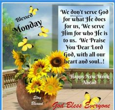 Praise the Lord for another Monday! Serve the LORD with gladness: come before his presence with singing. ye that the LORD he is God: it is he that hath made us and not we ourselves; we are his people and the sheep of his pasture. Monday Morning Quotes, Happy Monday Morning, Monday Morning Motivation, Morning Quotes Images, Monday Quotes, Morning Sayings, Night Quotes, Daily Quotes, Monday Blessings