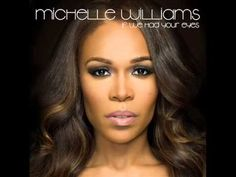 If We Had Your Eyes - Michelle Williams [Audio - Available on iTunes]... I love this!!!!