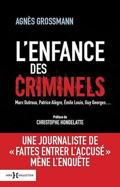 L'enfance des criminels - Agnès Grossmann