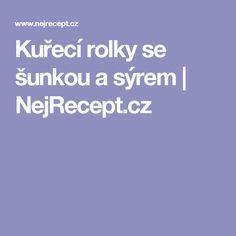 Kuřecí rolky se šunkou a sýrem | NejRecept.cz