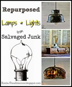 Repurposed Lamps & Lights from Salvaged Junk via knickoftime.net