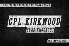 CPL KIRKWOOD SLAB KNOCKOUT by Kimmy Design on @GraphicsHive #KNOCKOUT #SLAB SERIF #WEATHERED #VINTAGE #DISTRESSED #TEXTURED