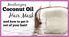 Coconut Oil Hair Mask (and how to get it out of your hair) - thecrunchymoose.com