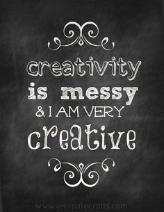 creativity is messy quote and free printable