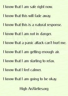 Whatever the situation, when you are feeling anxious. or the butterflies are churning - always remember these words. And repeat them over and over again. Self calming
