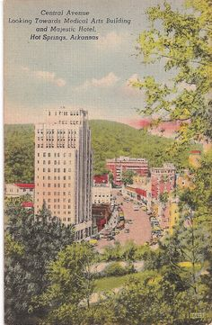 Hot Springs National Park Arkansas Central Avenue View from the Park - Medical Arts Building and Majestic Hotel Vintage Postcard Downtown Hot Springs National Park ArkansasDowntown Hot Springs National Park Arkansas Arkansas Vacations, Arkansas Camping, Arkansas Usa, Hot Springs Arkansas, Medical Art, Vintage Postcards, Vacation Spots, Places To Go, National Parks
