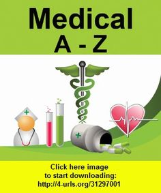 Medical Dictionary: A-Z, iphone, ipad, ipod touch, itouch, itunes, appstore, torrent, downloads, rapidshare, megaupload, fileserve