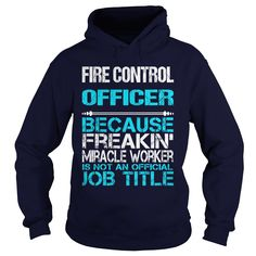 FIRE CONTROL OFFICER BECAUSE FREAKING MIRACLE WORKER ISN'T AN OFFICIAL JOB TITLE T-Shirts, Hoodies. Check Price Now ==► https://www.sunfrog.com/LifeStyle/FIRE-CONTROL-OFFICER-FREAKIN-Navy-Blue-Hoodie.html?id=41382