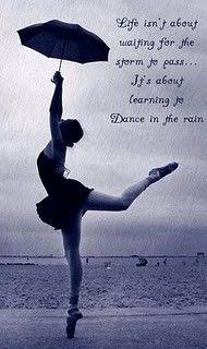 Just dance in the rain. youll be happy. Rain Quotes, Dance Quotes, Dance Sayings, Wise Sayings, Dancing In The Rain, Girl Dancing, Dancing Shoes, Gym Frases, Rain Tattoo