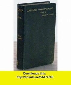 American Commonwealths Virginia A History of the People John Esten Cooke ,   ,  , ASIN: B001R1SJU4 , tutorials , pdf , ebook , torrent , downloads , rapidshare , filesonic , hotfile , megaupload , fileserve