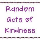 Encourage random acts of kindness in your classroom with these posters and activities. I also included notes to be sent home for students that demo...