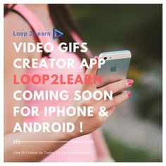 Video GIFs Creator App Loop2Learn Coming Soon for iPhone & Android !