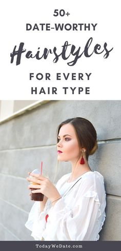 50+ Date-worthy Hairstyles For Every Hair Type - Todaywedate.com    hairstyles/date night hairstyles/first date hairstyles/  pony tails/curly hair/hairstyles for long hair/hairstyles for medium length hair/hairstyles for short hair/hairstyles for thin hair//medium hairstyles/short hairstyles/braid hairstyles/cute date hairstyles #hairstylesformediumlengthhair