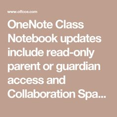 OneNote Class Notebook updates include read-only parent or guardian access and Collaboration Space permissions - www.office.com/setup