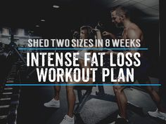 Intense Fat Loss Workout Plan - Shed 2 Sizes in 8 Weeks