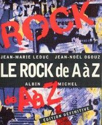 LEDUC, Jean-Marie ; OGOUZ, Jean-Noël. Le Rock de A à Z. Paris : Albin Michel, 1999. 780 LED