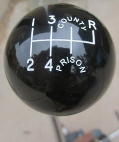 HouseOspeed - Hot Rod Shift Knob - County Prison 6RUR Black Shift Knob, $75.00 (http://www.hotrodshiftknob.com/county-prison-6rur-black-shift-knob/)