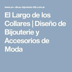 El Largo de los Collares | Diseño de Bijouterie y Accesorios de Moda