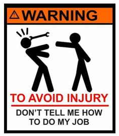 Warning Don'T Tell Me How to do My Job Tool Box Sticker Decal