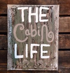 The Cabin Life , rustic sign  on Etsy, $35.00