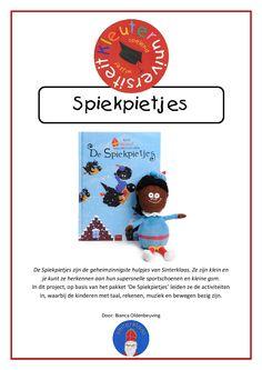 De Spiekpietjes zijn de geheimzinnigste hulpjes van Sinterklaas. Ze zijn klein en je kunt ze herkennen aan hun supersnelle sportschoenen en kleine gsm. Het bijbehorende project staat vol met leuke en leerzame activiteiten!   Kleuteruniversiteit