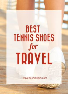 Share the shoes you think are the best Tennis Shoes for travel in the comments and Please share the Love on Facebook, Twitter, and Pinterest! Thanks for reading!