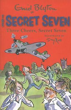 Secret Seven: Three Cheers, Secret Seven by Enid Blyton The Secret Seven, Enid Blyton Books, Tony Ross, The Famous Five, Mighty Ape, Famous Books, South London, Vintage Books, Childrens Books