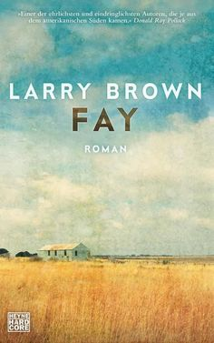 Buy Fay: Roman by Larry Brown, Thomas Gunkel and Read this Book on Kobo's Free Apps. Discover Kobo's Vast Collection of Ebooks and Audiobooks Today - Over 4 Million Titles! Mississippi, Larry, Audiobooks, Ebooks, This Book, Reading, Brown, Movie Posters, Products