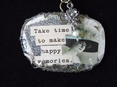 Take Time to Make Happy Memories, Original Vintage Eyeglass Pendant Jewelry