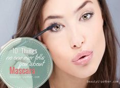 10 Things No One Ever Tells You About: Mascara | Beauty and MakeUp Tips