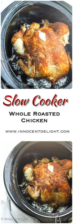 Slow Cooker Whole Roasted Chicken - easiest way to roast a perfect, juicy chicken.