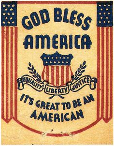 God Bless America (Its Great to be an American), undated. From Close Cover Before Striking, Vintage Americana print. American Pride, American History, American Flag, American Freedom, American Symbols, American Spirit, American Soldiers, I Love America, God Bless America