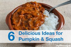 Here are 6 ways to incorporate pumpkin & squash in main dishes this Fall from @lorimerkitchen. (Includes recipe for Pumpkin Lentil Curry!)