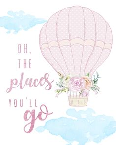 Oh The Places You'll Go Print Children's Wall Art Hot Air Balloon Nursery Wall Art Nursery Decor Air Baloon Art Watercolours Flowers Pink Nursery Decor Baby Girl Baby Shower Gift Girl's Room Decor Affordable Wall Art Typography Baby Elephant Nursery, Baby Girl Nursery Decor, Nursery Wall Art, Nursery Room, Baloon Art, Childrens Wall Art, Affordable Wall Art, Balloon Flowers, Baby Shower Balloons