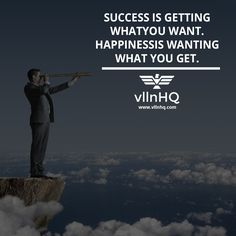 Success is getting what you want. Happiness is wanting what you get. #success #power #control #happiness #vllnhq