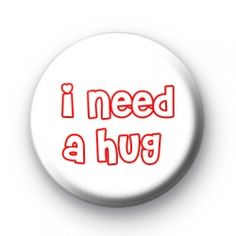 Kool Badges I need a HUG Button Badges. I need a HUG Button Badges. I Need A Hug, Cute Romance, How To Make Buttons, Button Badge, Sad Love, Pin Badges, Love Heart, Badge Creator, Custom Badges