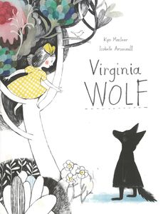Virginia Wolf illustrated by Isabelle Arsenault