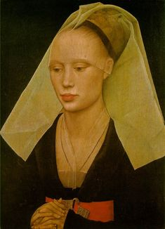 Rogier van der Weyden's Portrait of a Lady. One of the first portraits to show the emotion of the subject!