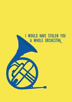 I would have stolen you a whole orchestra How I met your mother: blue french horn How I Met Your Mother, I Meet You, Told You So, The Big Theory, Yellow Umbrella, Mother Art, Character Quotes, French Horn, Music Memes