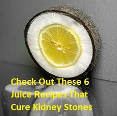 6 juice recipes that fight kidney stones